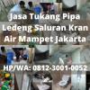 Wa 0812-3001-0052 Tukang Ledeng Pipa Bocor Servis Pompa Air Jakarta, Tukang Ledeng Saluran Pipa Air Mampet Tersumbat Perbaikan pipa mampet Jabodetabek